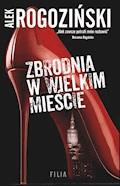 Zbrodnia w wielkim mieście - Alek Rogoziński - ebook