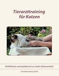 Tierarzttraining für Katzen - Christine Hauschild - E-Book