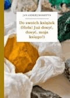 Do swoich książek (Hola! Już dosyć, dosyć, moja księgo!) - Morsztyn, Jan Andrzej - ebook