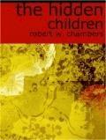 The Hidden Children - Robert William Chambers - ebook