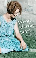 Wenn Martha tanzt - Tom Saller - E-Book