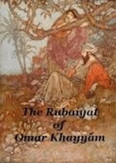 The Rubaiyat of Omar Khayyam - Omar Khayyam - ebook