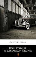 Rouletabille w zakładach Kruppa - Gaston Leroux - ebook