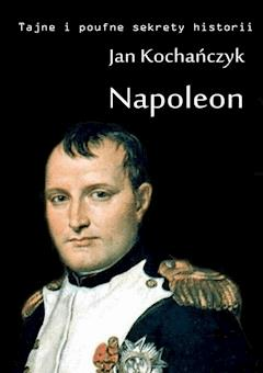 Napoleon - Jan Kochańczyk - ebook