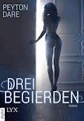 Drei Begierden - Peyton Dare - E-Book