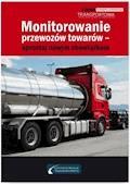 Monitorowanie przewozów towarów – sprostaj nowym obowiązkom - Adam Hrycak, Cezary Młotek - ebook