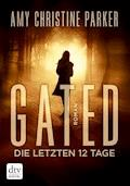 Gated - Die letzten 12 Tage - Amy Christine Parker - E-Book