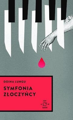 Symfonia złoczyńcy - Doina Lungu - ebook