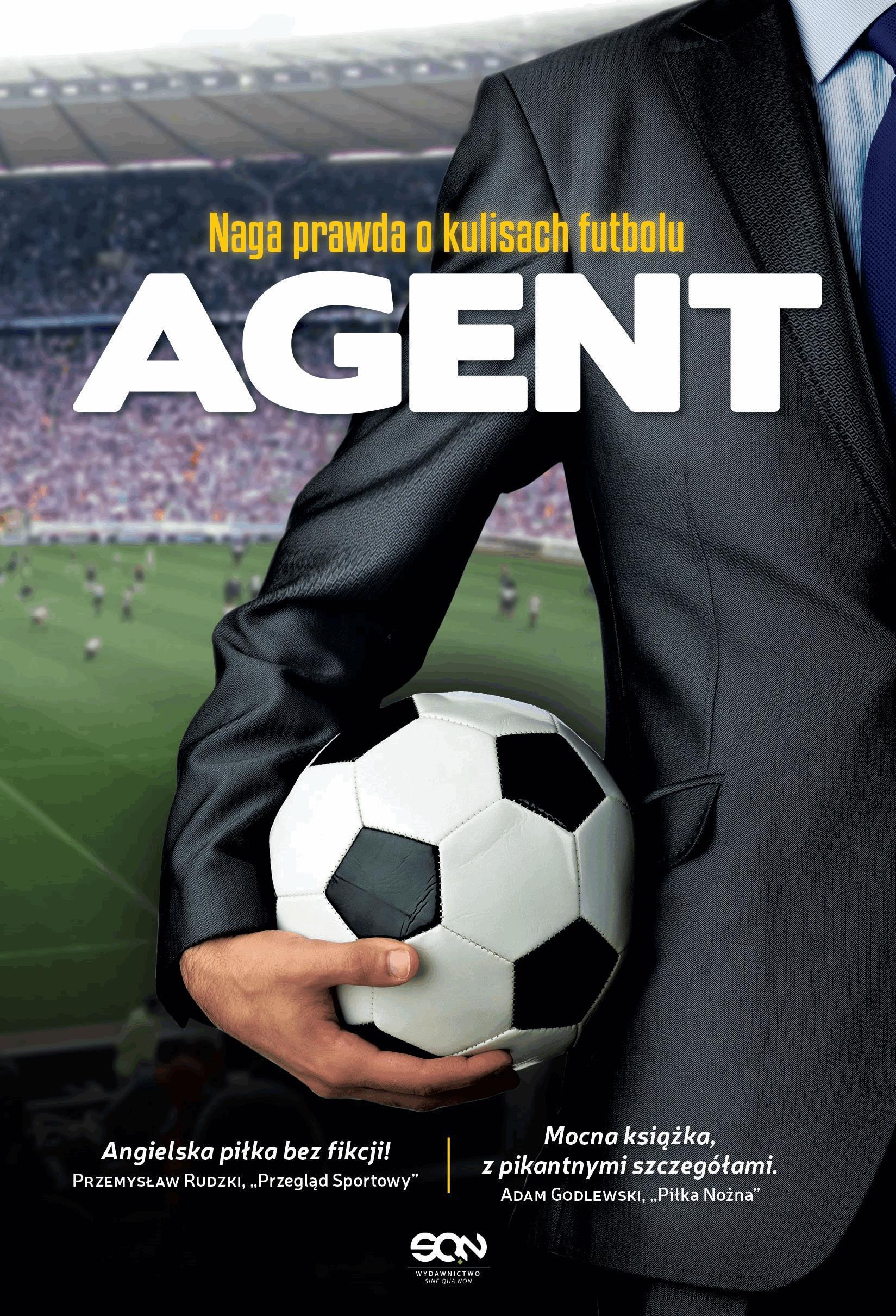 Agent. Naga prawda o kulisach futbolu - Tylko w Legimi możesz przeczytać ten tytuł przez 7 dni za darmo. - Anonimowy agent