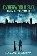 CyberWorld 3.0: Evil Intentions - Nadine Erdmann - E-Book