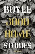 Good Home - T.C. Boyle - E-Book