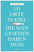 111 Orte in Kiel, die man gesehen haben muss - Jochen Reiss - E-Book