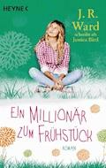Ein Millionär zum Frühstück - J. R. Ward - E-Book