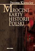 Mroczne karty historii Polski - Iwona Kienzler - ebook