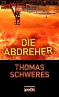 Die Abdreher - Thomas Schweres - E-Book