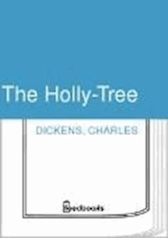 The Holly-Tree - Charles Dickens - ebook