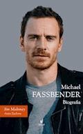 Michael Fassbender. Biografia - Jim Maloney - ebook