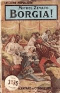Borgia ! - Michel Zévaco - ebook