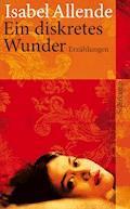 Ein diskretes Wunder - Isabel Allende - E-Book