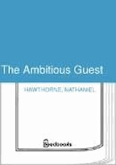 The Ambitious Guest - Nathaniel Hawthorne - ebook