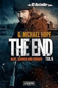 BLUT, SCHWEISS UND TRÄNEN (The End 5) - G. Michael Hopf - E-Book