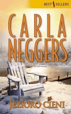 Jezioro cieni - Carla Neggers - ebook