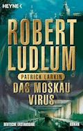 Das Moskau Virus - Robert Ludlum - E-Book