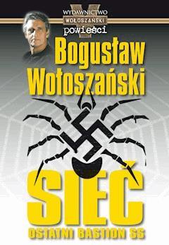 Sieć - ostatni bastion SS - Bogusław Wołoszański - ebook