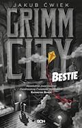Grimm City. Bestie - Jakub Ćwiek - ebook