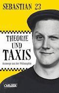 Theorie und Taxis - Sebastian 23 - E-Book