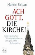 Ach Gott, die Kirche! - Martin Urban - E-Book