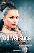 Dziewczyny od Versace - Cate Kendall - ebook