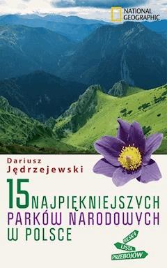 15 najpiękniejszych parków narodowych w Polsce - Dariusz Jędrzejewski - ebook