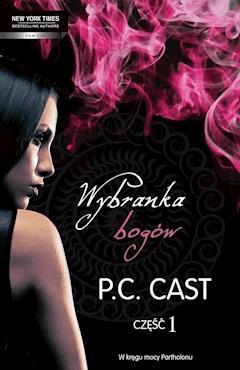 Wybranka bogów. Część 1 - P. C. Cast - ebook