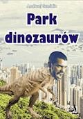 Park dinozaurów - Andrzej Szmidla - ebook