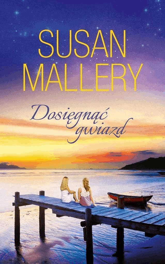 Dosięgnąć gwiazd - Tylko w Legimi możesz przeczytać ten tytuł przez 7 dni za darmo. - Susan Mallery