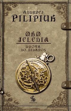 Oko Jelenia. Droga do Nidaros - Andrzej Pilipiuk - ebook