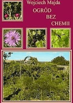 Ogród bez chemii - Wojciech Majda - ebook