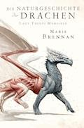 Lady Trents Memoiren 1: Die Naturgeschichte der Drachen - Marie Brennan - E-Book