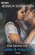 Die Sache mit Callie und Kayden - Jessica Sorensen - E-Book