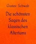 Die schönsten Sagen des klassischen Altertums - Gustav Schwab - E-Book