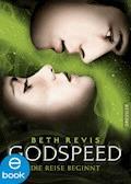 Godspeed - Die Reise beginnt - Beth Revis - E-Book