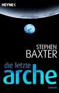 Die letzte Arche - Stephen Baxter - E-Book