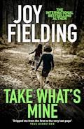Take What's Mine - Joy Fielding - E-Book