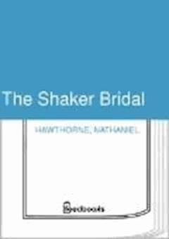 The Shaker Bridal - Nathaniel Hawthorne - ebook