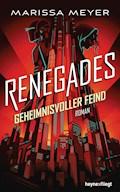 Renegades - Geheimnisvoller Feind - Marissa Meyer - E-Book