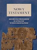 Nowy Testament. Historyczne wprowadzenie do literatury wczesnochrześcijańskiej - Bart D. Ehrman - ebook