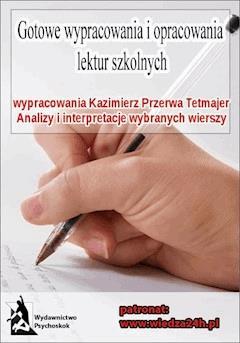 Wypracowania  Kazimierz Przerwa Tetmajer - wybrane wiersze - Opracowanie zbiorowe - ebook