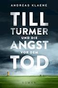 Till Türmer und die Angst vor dem Tod - Andreas Klaene - E-Book