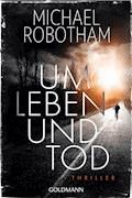 Um Leben und Tod - Michael Robotham - E-Book